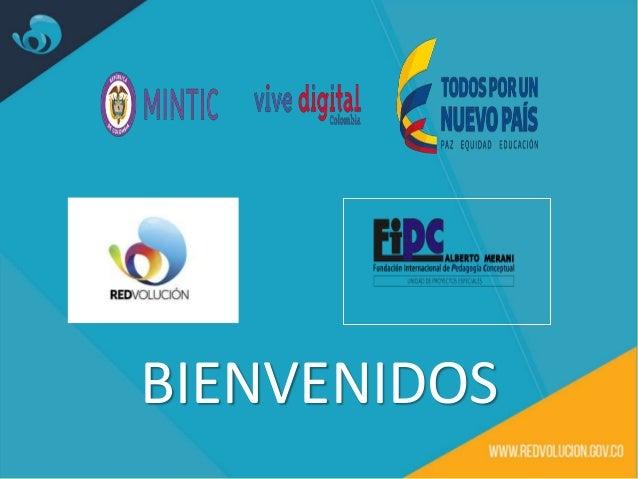 REDVOLUCIÓN MINISTERIO DE TECNOLOGÍAS DE LA INFORMACIÓN Y LAS COMUNICACIONES http://www.redvolucion.gov.co/ Redvolución na...