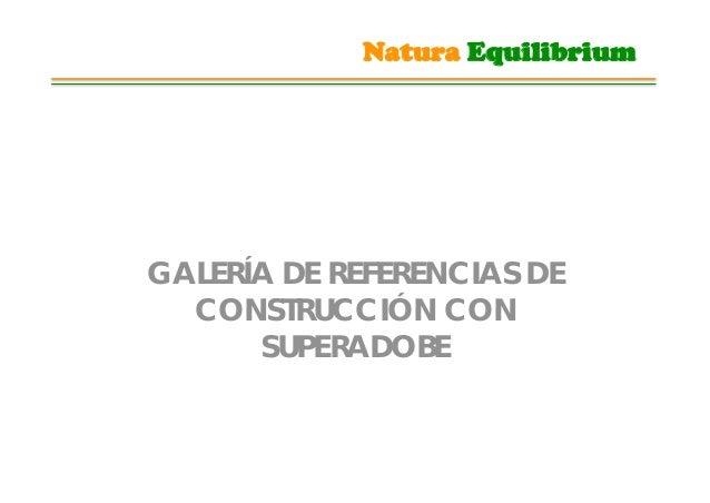 Natura EquilibriumGALERÍA DE REFERENCIAS DE  CONSTRUCCIÓN CON      SUPERADOBE
