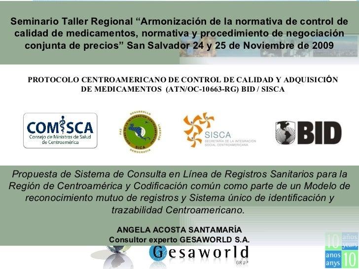 PROTOCOLO CENTROAMERICANO DE CONTROL DE CALIDAD Y ADQUISICI Ó N DE MEDICAMENTOS  (ATN/OC-10663-RG) BID / SISCA Propuesta d...
