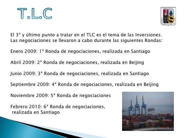 Objetivos del TLC entre Chile y China<br /><ul><li>Estimular la expansión y la diversificación del comercio entre las Part...