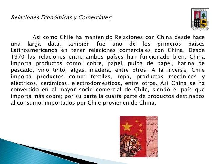 POLITICAS PROTECCIONISTAS</li></li></ul><li>Relaciones Bilaterales Chile - China<br />Chile y China han tenido relaciones...