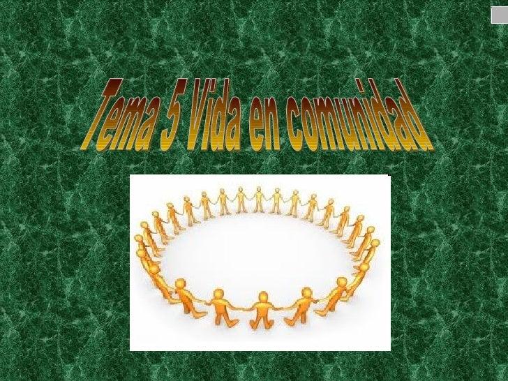 Tema 5 Vida en comunidad