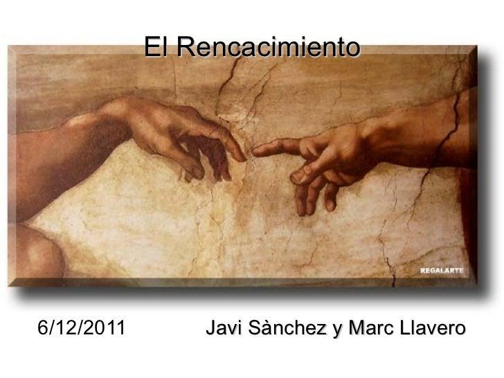 El Rencacimiento 6/12/2011  Javi Sànchez y Marc Llavero