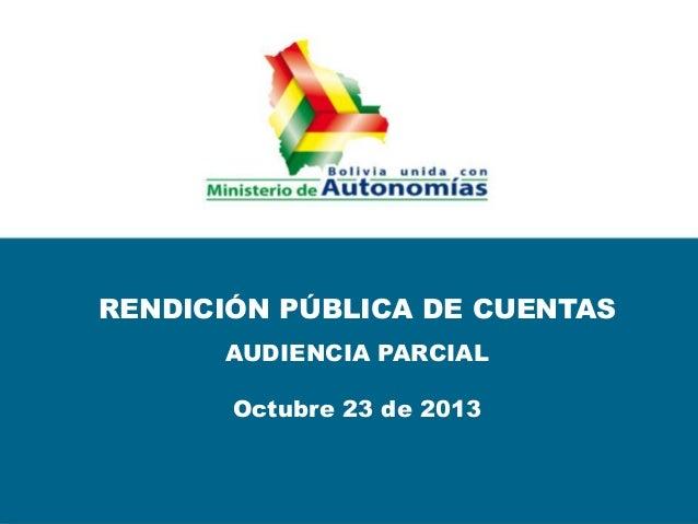 RENDICIÓN PÚBLICA DE CUENTAS AUDIENCIA PARCIAL Octubre 23 de 2013