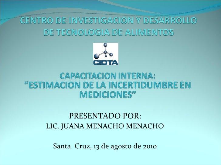 PRESENTADO POR: LIC. JUANA MENACHO MENACHO Santa  Cruz, 13 de agosto de 2010
