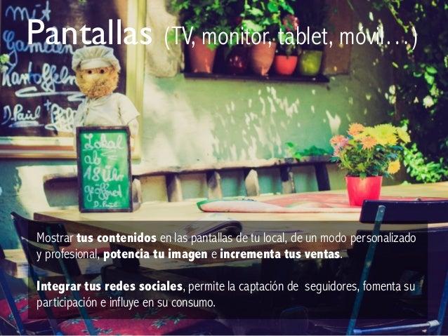 Mostrar tus contenidos en las pantallas de tu local, de un modo personalizado y profesional, potencia tu imagen e incremen...