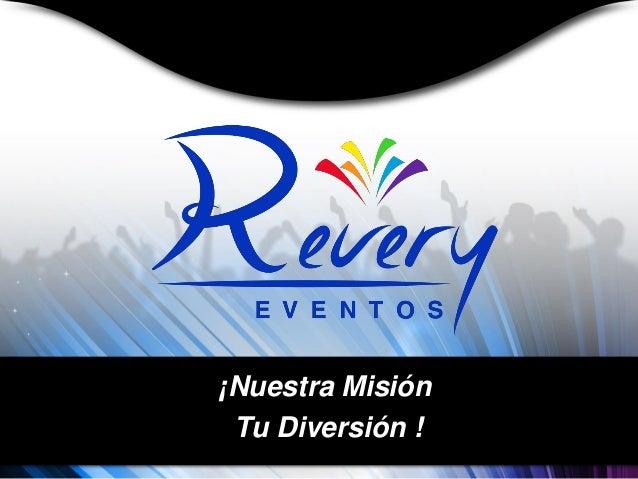¡Nuestra Misión  Tu Diversión !