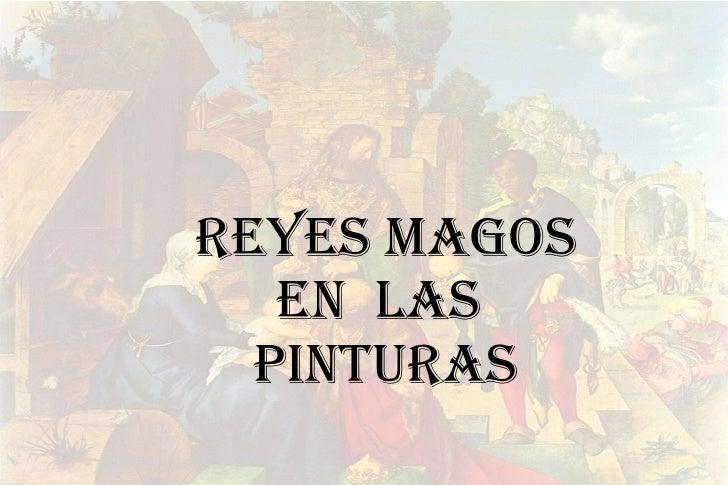 REYES MAGOS EN  LAS  PINTURAS