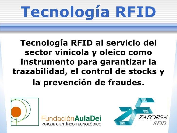 Tecnología RFID al servicio del sector vinícola y oleico como instrumento para garantizar la trazabilidad, el control de s...