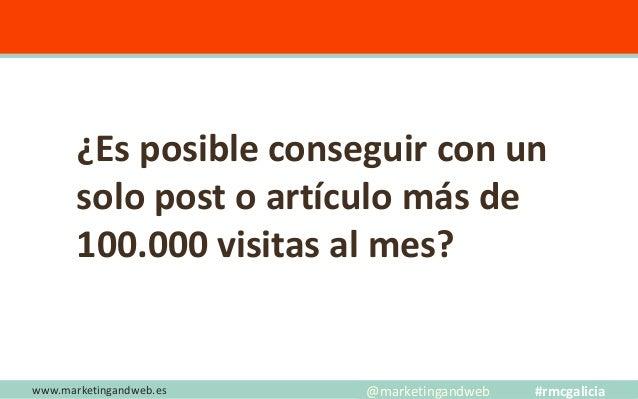 www.marketingandweb.es Estrategia 2: Atacando nichos mega long tail @marketingandweb #rmcgalicia