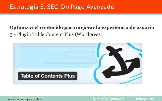 Estrategia 6. Analizar los long tail de la competencia Mayo 2017 www.marketingandweb.es @marketingandweb #rmcgalicia