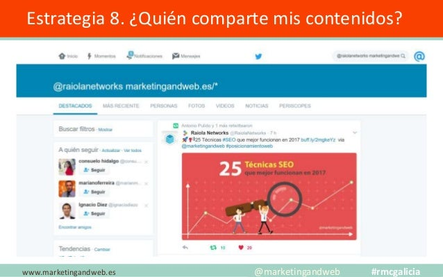 Estrategia 9. ¿Quién comparte mis imágenes? www.marketingandweb.es @marketingandweb #rmcgalicia