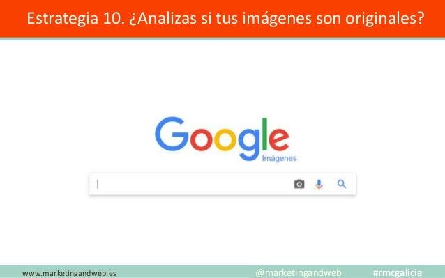 Estrategia 11. Optimización On Page a fondo www.marketingandweb.es @marketingandweb #rmcgalicia