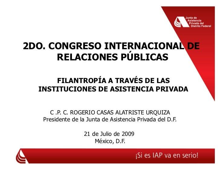 2DO. CONGRESO INTERNACIONAL DE      RELACIONES PÚBLICAS      FILANTROPÍA A TRAVÉS DE LAS  INSTITUCIONES DE ASISTENCIA PRIV...