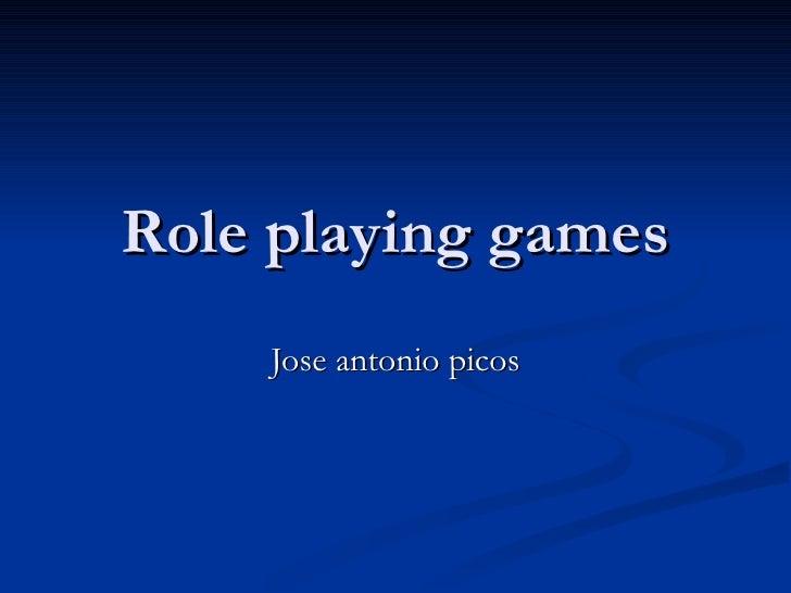Role playing games Jose antonio picos