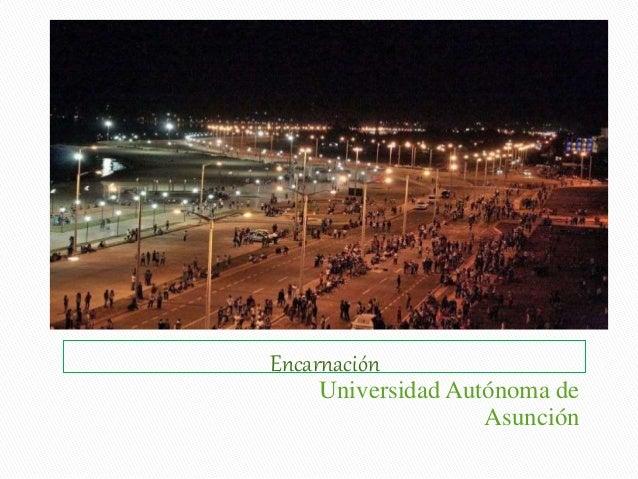 Encarnación Universidad Autónoma de Asunción