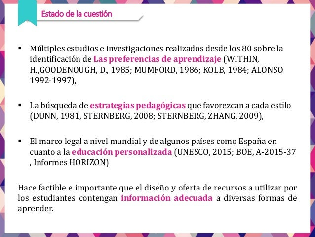 Estado de la cuestión  Múltiples estudios e investigaciones realizados desde los 80 sobre la identificación de Las prefer...