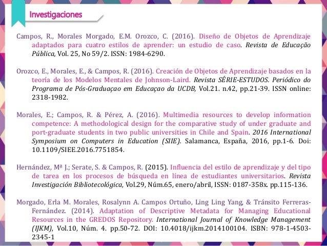Morales, E. & Campos, R. (2014). Dimensiones para el diseño y catalogación de Objetos de Aprendizaje en base a competencia...