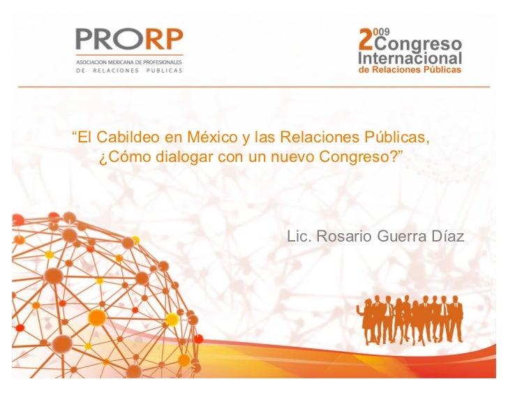 """""""El Cabildeo en México y las Relaciones Públicas,    ¿Cómo dialogar con un nuevo Congreso?""""                             Li..."""