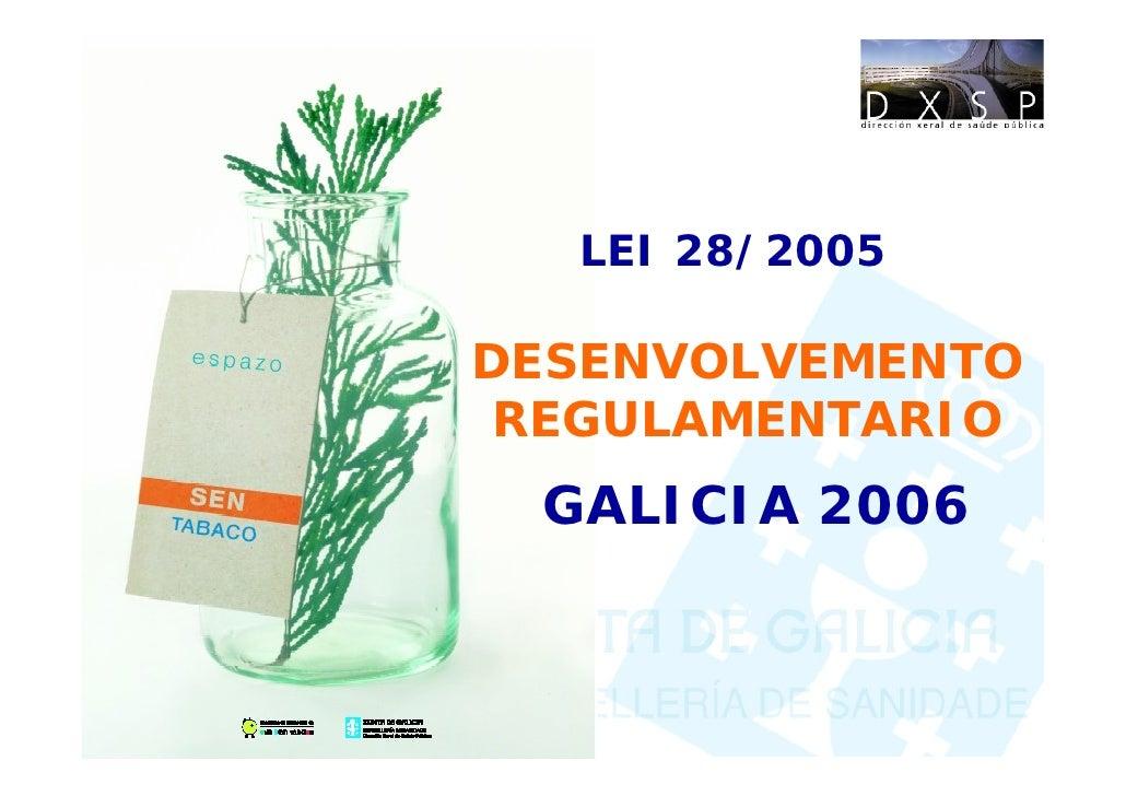 LEI 28/2005  DESENVOLVEMENTO  REGULAMENTARIO  GALICIA 2006