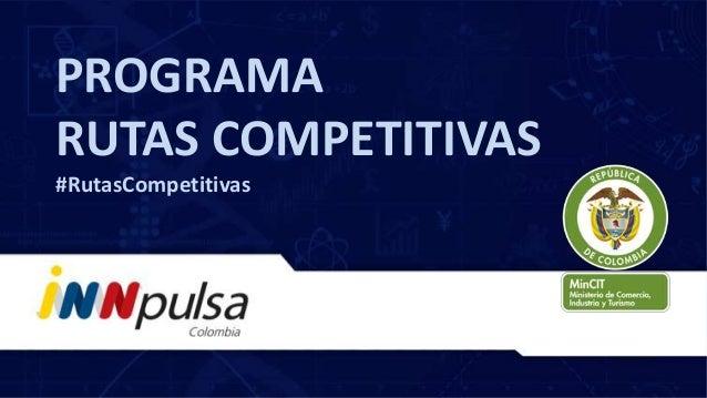 PROGRAMA RUTAS COMPETITIVAS #RutasCompetitivas