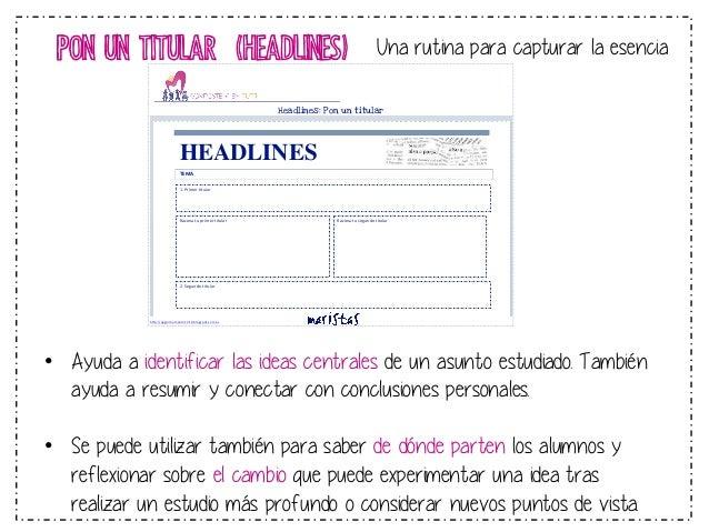 PON UN TITULAR (HEADLINES)  Esta rutina se puede comparar al titular de un periódico y consiste en  resumir y capturar la ...