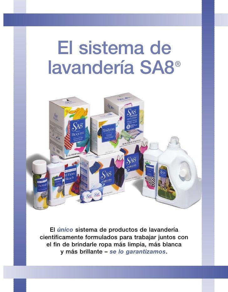 El sistema de   lavandería SA8                              ®         El único sistema de productos de lavandería científi...