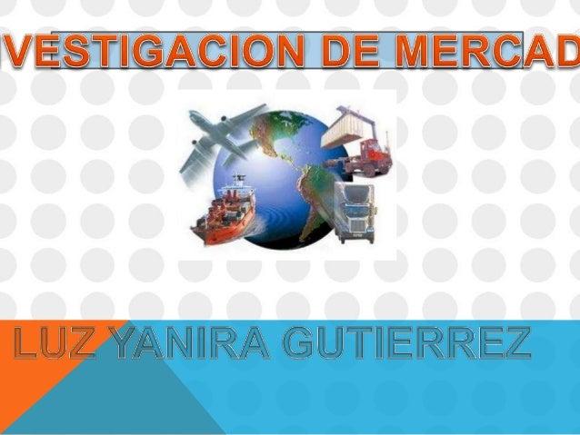 INVESTIGACION DE MERCADOS  Es la herramienta necesaria para el  ejercicio del marketing. Podemos decir que  este tipo de i...