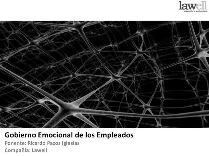 Gobierno Emocional de los EmpleadosPonente: Ricardo Pazos IglesiasCompañía: Lawell