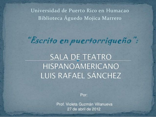 """Universidad de Puerto Rico en Humacao   Biblioteca Águedo Mojica Marrero""""Escrito en puertorriqueño"""":                      ..."""