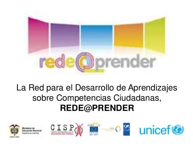 La Red para el Desarrollo de Aprendizajes sobre Competencias Ciudadanas, REDE@PRENDER