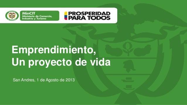 Emprendimiento, Un proyecto de vida San Andres, 1 de Agosto de 2013
