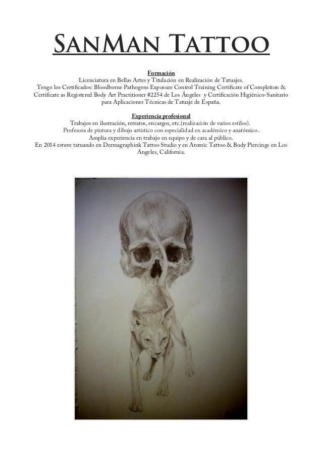 SanMan Tattoo Formación Licenciatura en Bellas Artes y Titulación en Realización de Tatuajes. Tengo los Certifcados: Blood...