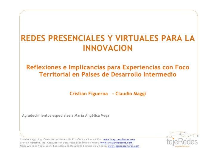 REDES PRESENCIALES Y VIRTUALES PARA LA              INNOVACION       Reflexiones e Implicancias para Experiencias con Foco...