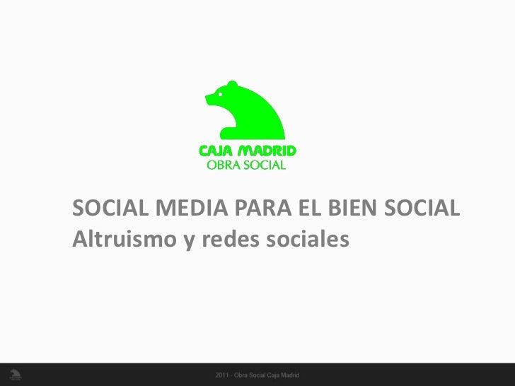 SOCIAL MEDIA PARA EL BIEN SOCIALAltruismo y redes sociales