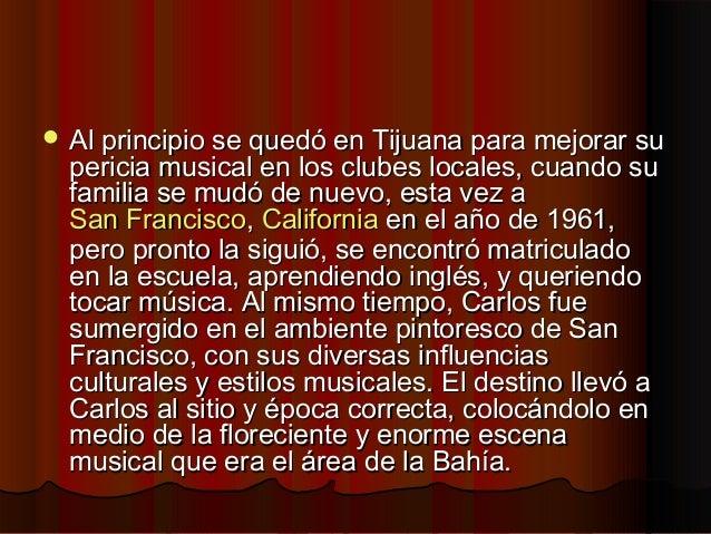  Al principio se quedó en Tijuana para mejorar suAl principio se quedó en Tijuana para mejorar supericia musical en los c...