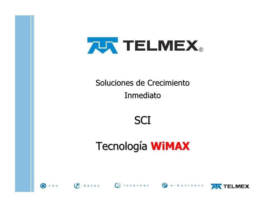 Soluciones de Crecimiento         Inmediato             SCI  Tecnología WiMAX