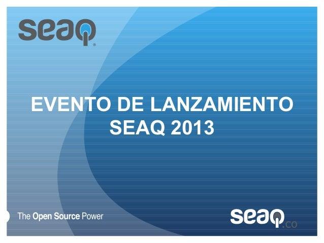 EVENTO DE LANZAMIENTO      SEAQ 2013