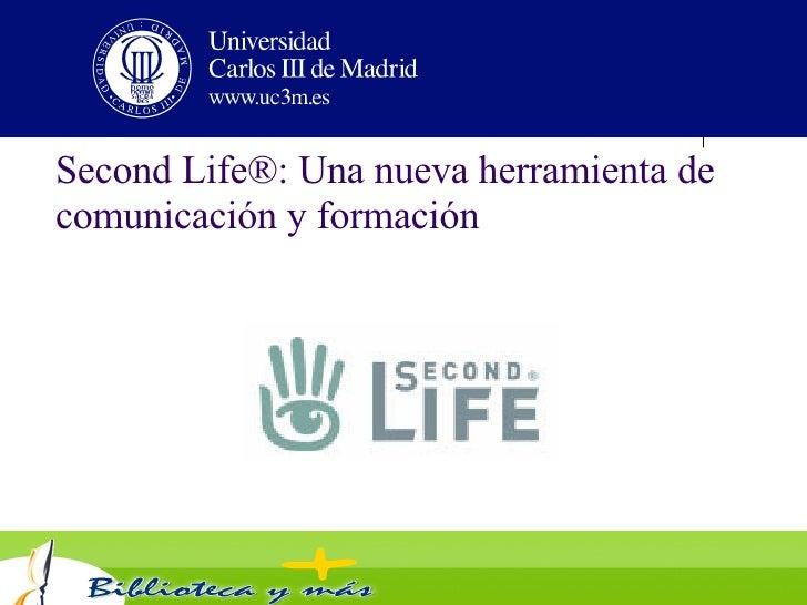 Second Life®: Una nueva herramienta de comunicación y formación
