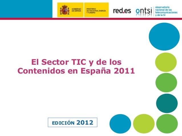 El Sector TIC y de losContenidos en España 2011       EDICIÓN   2012