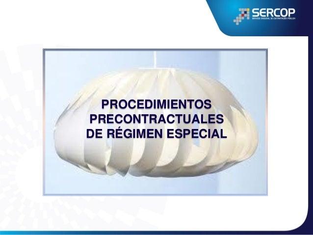 Disposiciones generales  A los Procedimientos de Régimen Especial  Inscribirse en el registro respectivo No es un régimen ...
