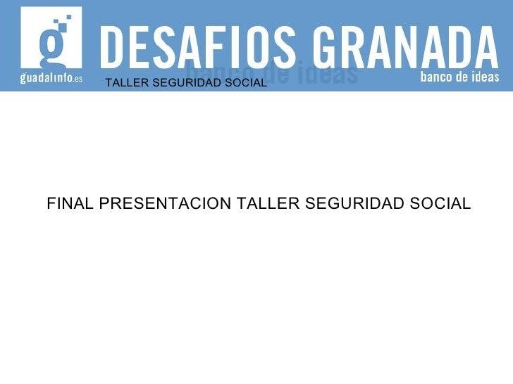 TALLER SEGURIDAD SOCIAL FINAL PRESENTACION TALLER SEGURIDAD SOCIAL