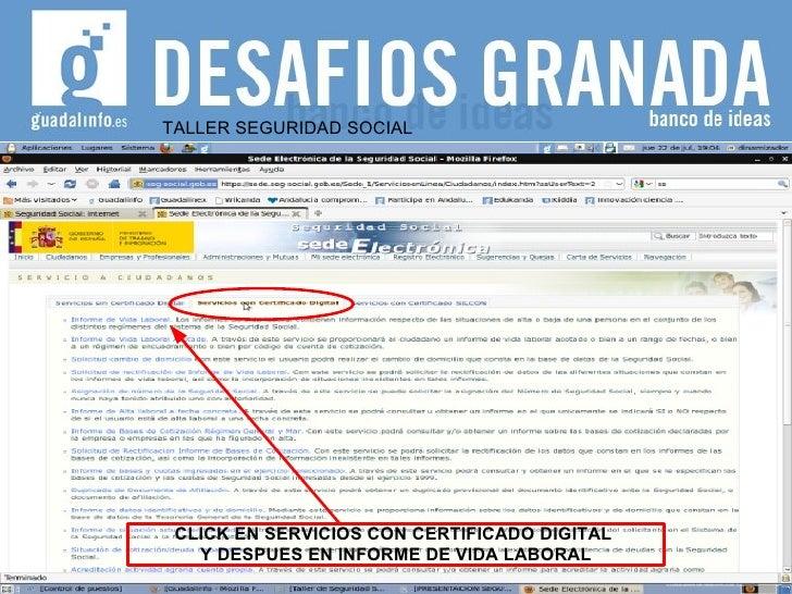 TALLER SEGURIDAD SOCIAL CLICK EN SERVICIOS CON CERTIFICADO DIGITAL  Y DESPUES EN INFORME DE VIDA LABORAL