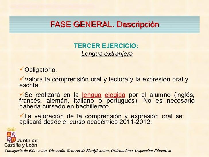 FASE GENERAL. Descripción <ul><li>TERCER EJERCICIO:   </li></ul><ul><li>Lengua extranjera </li></ul><ul><li>Obligatorio. <...