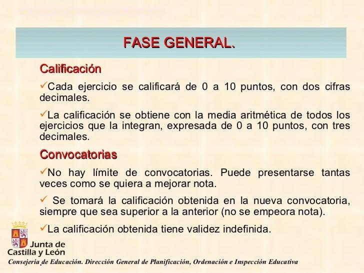 FASE GENERAL.  <ul><li>Calificación   </li></ul><ul><li>Cada ejercicio se calificará de 0 a 10 puntos, con dos cifras deci...