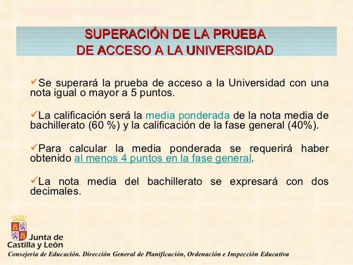 SUPERACIÓN DE LA PRUEBA  DE ACCESO A LA UNIVERSIDAD   <ul><li>Se superará la prueba de acceso a la Universidad con una not...