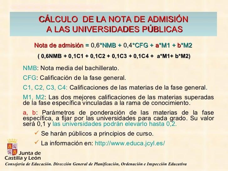 CÁLCULO  DE LA NOTA DE ADMISIÓN A LAS UNIVERSIDADES PÚBLICAS <ul><li>NMB : Nota media del bachillerato. </li></ul><ul><li>...