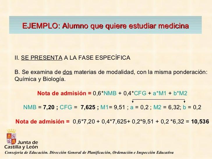 EJEMPLO: Alumno que quiere estudiar medicina II.  SE PRESENTA  A LA FASE ESPECÍFICA  B. Se examina de  dos  materias de mo...