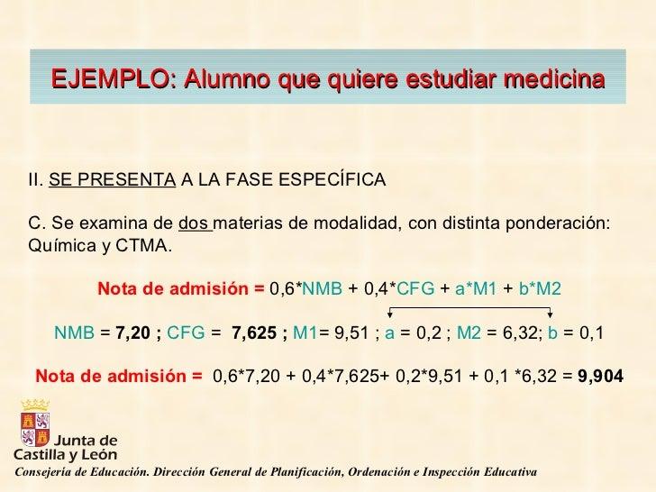 EJEMPLO: Alumno que quiere estudiar medicina II.  SE PRESENTA  A LA FASE ESPECÍFICA  C. Se examina de  dos  materias de mo...
