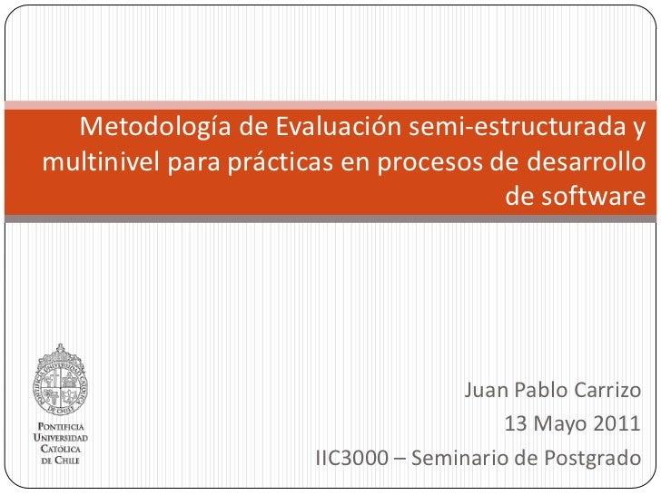 Metodología de Evaluación semi-estructurada ymultinivel para prácticas en procesos de desarrollo                          ...